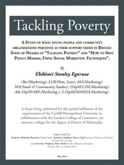 Tackling Poverty - A Thesis Being Submitted for the Partial Fulfilment of the Requirements of the Cardiff Metropolitan University in Collaboration with the London College of Commerce (An Associate College) for the Degree of Doctor of Philosophy. ebook by Ebikinei Stanley Eguruze