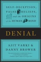Denial ebook by Ajit Varki,Danny Brower