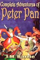 Peter Pan - Complete Adventures of Peter Pan, Free Audiobook Links ebook by