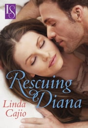 Rescuing Diana - A Loveswept Classic Romance ebook by Linda Cajio