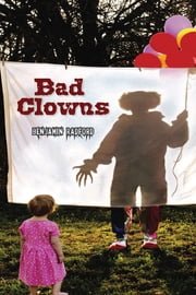 Bad Clowns ebook by Benjamin Radford