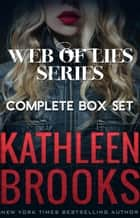 Web of Lies Complete Boxset ebook by Kathleen Brooks