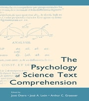 The Psychology of Science Text Comprehension ebook by Jose Otero,Jos' A. Le¢n,Arthur C. Graesser