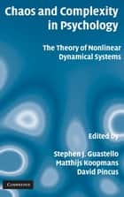 Chaos and Complexity in Psychology - The Theory of Nonlinear Dynamical Systems ebook by Stephen J. Guastello, Matthijs Koopmans, David Pincus