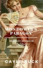 Miss Dower's Paragon ebook by Gayle Buck