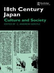 18th Century Japan - Culture and Society ebook by C. Andrew Gerstle