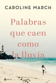 Palabras que caen como la lluvia ebook by Caroline March