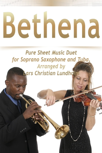 Bethena Pure Sheet Music Duet for Soprano Saxophone and Tuba, Arranged by Lars Christian Lundholm ebook by Pure Sheet Music