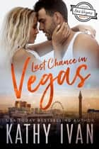 Last Chance In Vegas ebook by Kathy Ivan