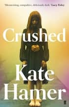 Crushed ebook by Kate Hamer