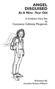 Angel Disguised As A Nine-Year Old ebook by Constance Calloway Margerum,Geraldine Bauhaus Williams