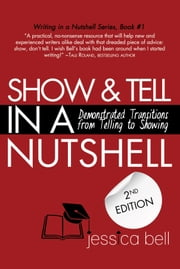 Show & Tell in a Nutshell: Demonstrated Transitions from Telling to Showing ebook by Jessica Bell