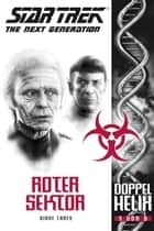 Star Trek - The Next Generation: Doppelhelix 3 - Roter Sektor ebook by Diane Carey
