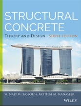 Structural Concrete - Theory and Design ebook by M. Nadim Hassoun,Akthem Al-Manaseer