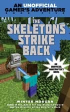 The Skeletons Strike Back - An Unofficial Gamer's Adventure, Book Five ebook by Winter Morgan