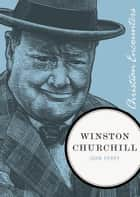 Winston Churchill ebook by John Perry