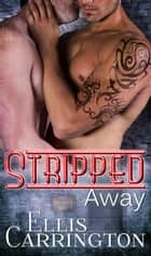 Stripped Away - The Escapade, #2電子書籍 Ellis Carrington