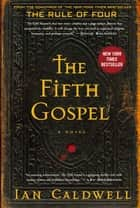 The Fifth Gospel - A Novel ekitaplar by Ian Caldwell