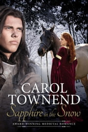 Sapphire in the Snow: Award-Winning Medieval Romance - Revised Edition ebook by Carol Townend
