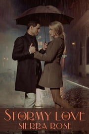 Stormy Love (Complete version of My Despicable Ex Parts 1 & 2) ebook by Sierra Rose