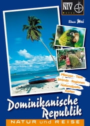 Dominikanische Republik - Natur und Reise ebook by Elmar Mai