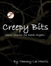 Creepy Bits ebook by Tammy Lee Morris