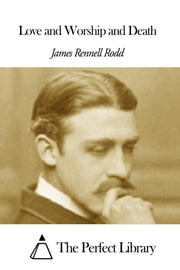 Love and Worship and Death ebook by James  Rennell Rodd