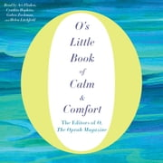 O's Little Book of Calm & Comfort audiobook by O, The Oprah Magazine