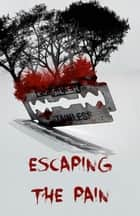 Escaping the pain ebook by Jae Lowell