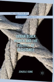 Urban Black Women and the Politics of Resistance ebook by Z. Isoke