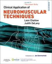 Clinical Application of Neuromuscular Techniques, Volume 2 - The Lower Body ebook by Leon Chaitow,Judith DeLany