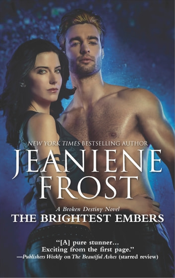 The Brightest Embers - A Paranormal Romance Novel ebook by Jeaniene Frost