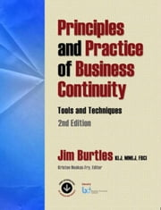 Principles and Practice of Business Continuity: Tools and Techniques Second Edition ebook by Burtles, Jim