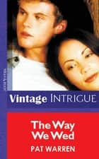 The Way We Wed (Mills & Boon Vintage Intrigue) ebook by Pat Warren