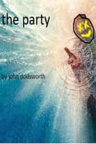 The Party ebook by John Dodsworth