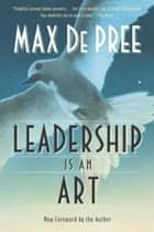 Leadership Is an Art ebook by Max Depree