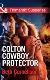 Colton Cowboy Protector (Mills & Boon Romantic Suspense) (The Coltons of Oklahoma, Book 1) ebook by Beth Cornelison