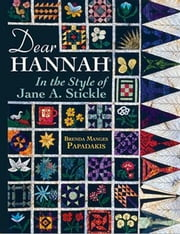 eBook Dear Hannah: In The Style Of Jane Stickle ebook by Papadakis, Brenda M