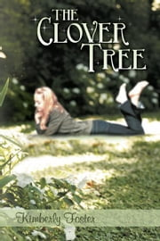 The Clover Tree ebook by Kimberly Foster