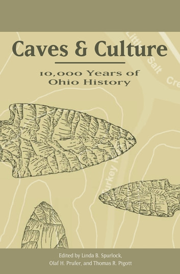 Caves and Culture - 10,000 Years of Ohio History ebook by