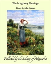 The Imaginary Marriage ebook by Henry St. John Cooper