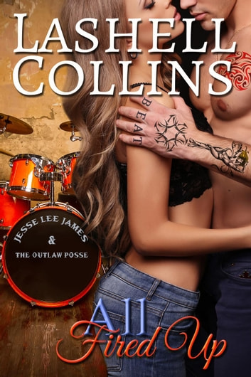 All Fired Up - True Romance Rocker Series, #2 ebook by Lashell Collins