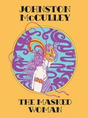The Masked Woman ebook by McCulley, Johnston, D.