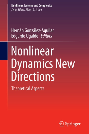 Nonlinear Dynamics New Directions - Theoretical Aspects ebook by