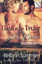 The Clash of the Techie and the New Medic ebook by