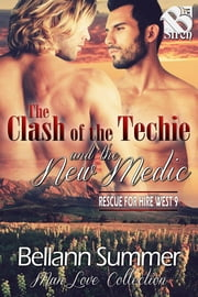The Clash of the Techie and the New Medic ebook by Bellann Summer