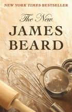 The New James Beard 電子書 by James Beard
