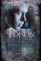 The Poison Diaries: Nightshade ebook by Maryrose Wood, The Duchess of Northumberland