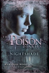 The Poison Diaries: Nightshade ebook by Maryrose Wood,The Duchess of Northumberland