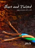 Short and Twisted 2010 ebook by Kathryn Duncan
